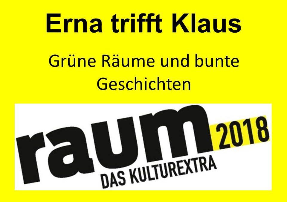 Erna trifft Klaus: Grüne Räume und bunte Geschichten